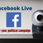 Using Facebook Live for Your Political Campaign